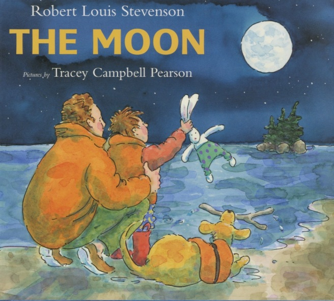 The Moon by Robert Louis Stevenson Illustrated by Tracey Campbell Pearson published by Farrar Straus Giroux ISBN 0-374-35046-9 Booklist Editor's Choice, Top of the list 2006 School Library Journal,  A Book of the Year, 2006