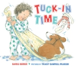 TUCK-IN TIME written by Carole Gerber Illustrated by Tracey Campbell Pearson